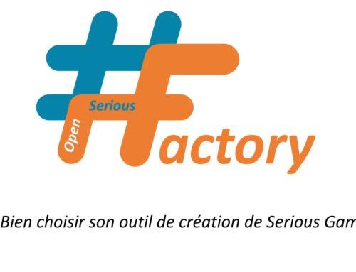 #OpenSeriousFactory : Quel outil de création/support choisir pour votre Serious Game ?