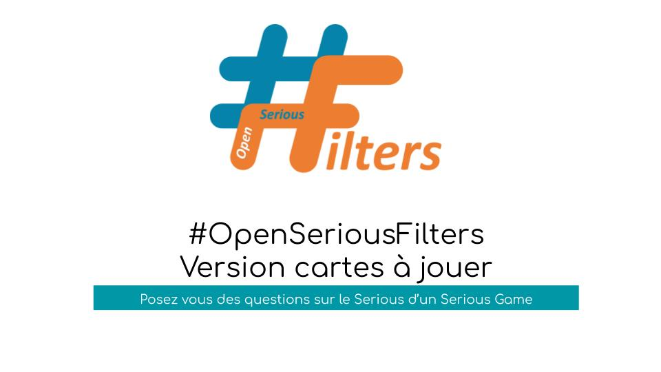 #OSG 301 #OpenSeriousFilters (Version cartes à jouer)