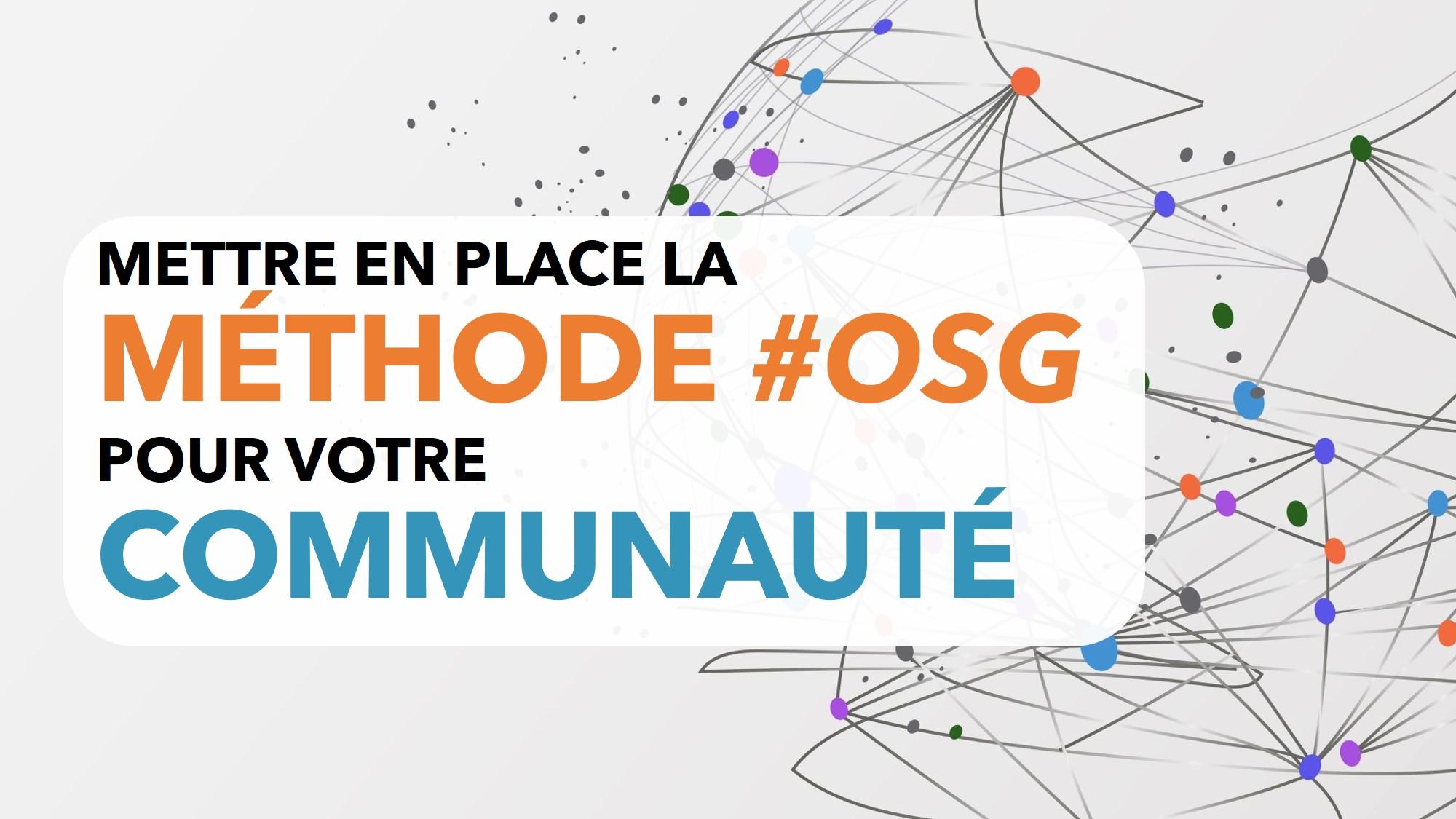7 étapes pour mettre en place #OSG dans votre communauté
